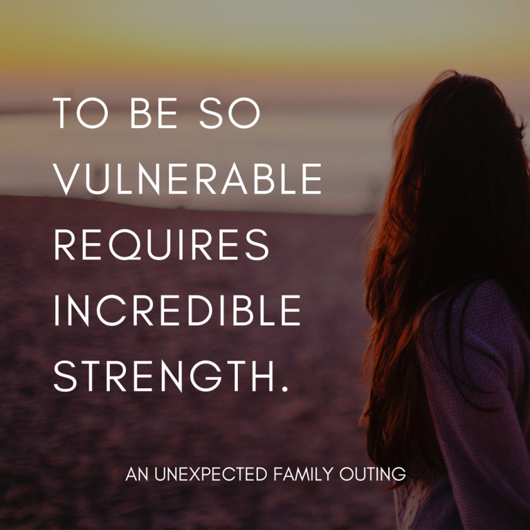 To be so vulnerable requires incredible strength.